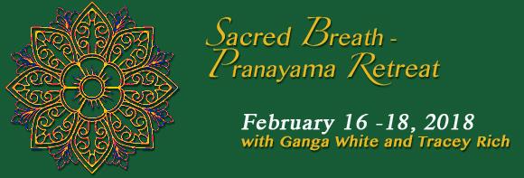 Sacred Breath Pranayama Retreat February 16-18